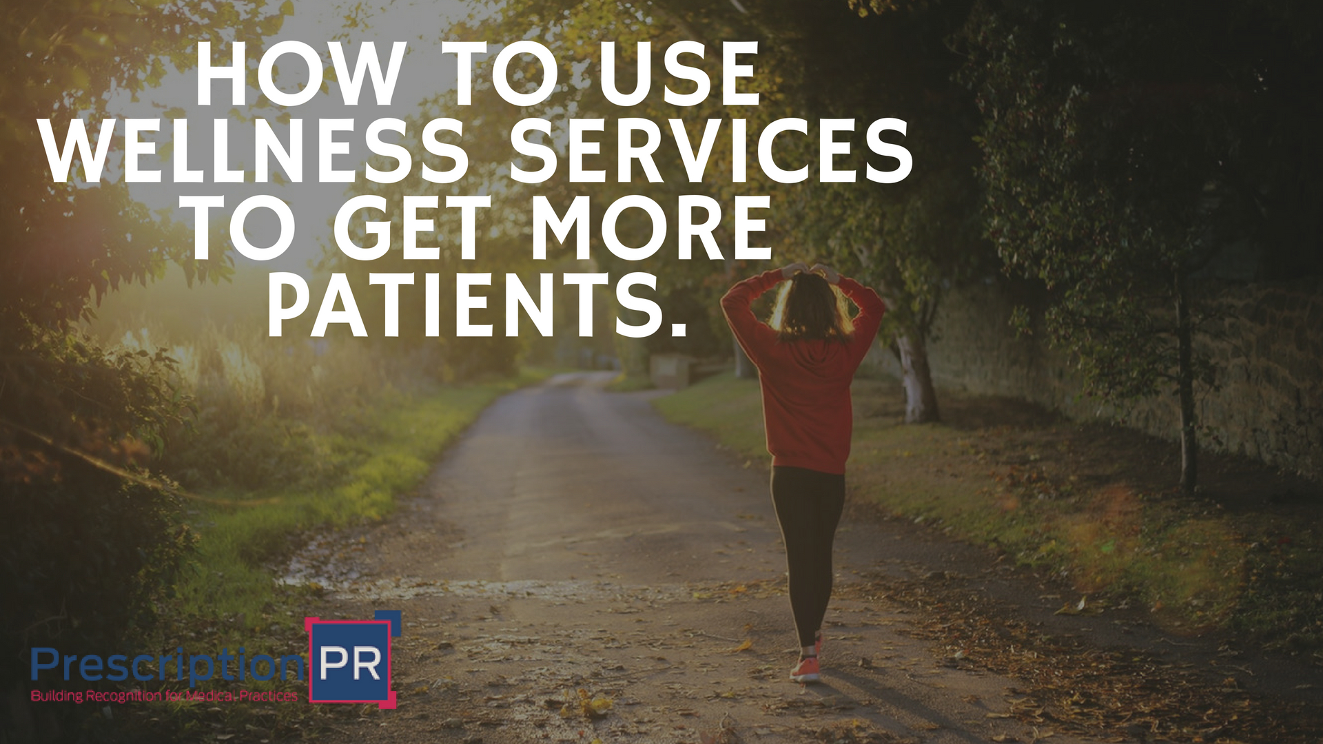 How to use wellness services to get more patients